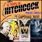 El Perfil de Hitchcock 3x37: Somnia, Contratiempo, Rufufú y Atraco a las 3.