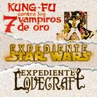 LODE 8x31 –Archivo Ligero– Kung Fu y los 7 Vampiros de Oro, ExpSW: Imperio Contraataca, Exp.Lovecraft: Panteón de Dioses