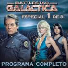 LODE 6x12 Battlestar GALACTICA especial 1 de 3 –programa completo-
