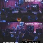 Programa 261: Geni Barry Quartet i Albert Vila Quartet, ambdós al JCLV