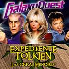 LODE 7x09 Héroes fuera de órbita (GALAXY QUEST), Expediente TOLKIEN: Las obras menores