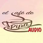 El Café de Pipa (dilluns 10 d'abril 2017)