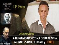 LA HUMANIDAD VICTIMA DE BABILONIA Parte 13 SAINT GERMAIN y HERRAMIENTA DE LA MIEL por Sergio M Pop