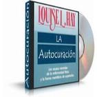 La Autocuración - Louise Hay