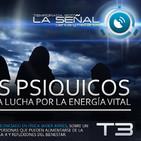 La Señal T3   71   Vampiros Psíquicos con Javier Arries   La Niebla   Reflexiones Saludables 15/09/2017