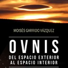 OVNIS: DEL ESPACIO EXTERIOR AL ESPACIO INTERIOR (Moisés Garrido, La Escóbula de la Brújula, 09-06-17)