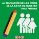 La educación de los niños es la savia de nuestra vida futura