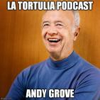 La Tortulia #50 - Andy Grove