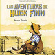 Las aventuras de Huckleberry Finn-Mi Novela Favorita