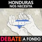 Debate A Fondo - Honduras nos necesita