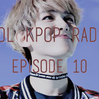 Sol Kpop Radio | Episode 10