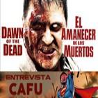 LODE 6x03 –Archivo Ligero– AMANECER de los MUERTOS (Dawn of the Dead), entrevista a CAFU