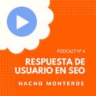 Los secretos de Google y la respuesta de usuario, con Nacho Monterde - #4 CW Podcast