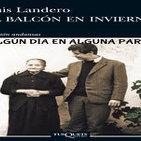 Luis Landero nos presenta 'El balcón en invierno'