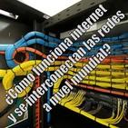 38 - ¿Cómo funciona internet y se interconectan las redes a nivel mundial?