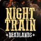 Night Train   Deadlands - Sesion V