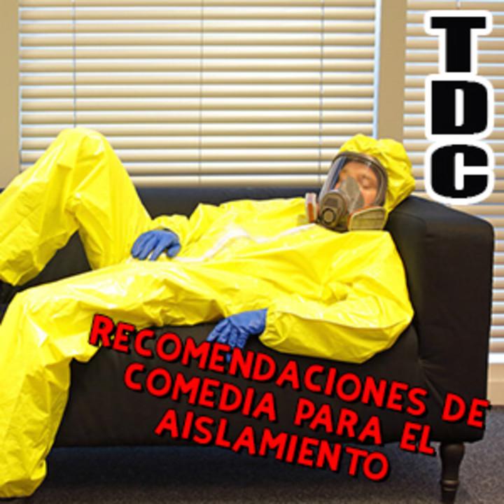 TDC Podcast - 93 - Recomendaciones de comedia para la cuarentena