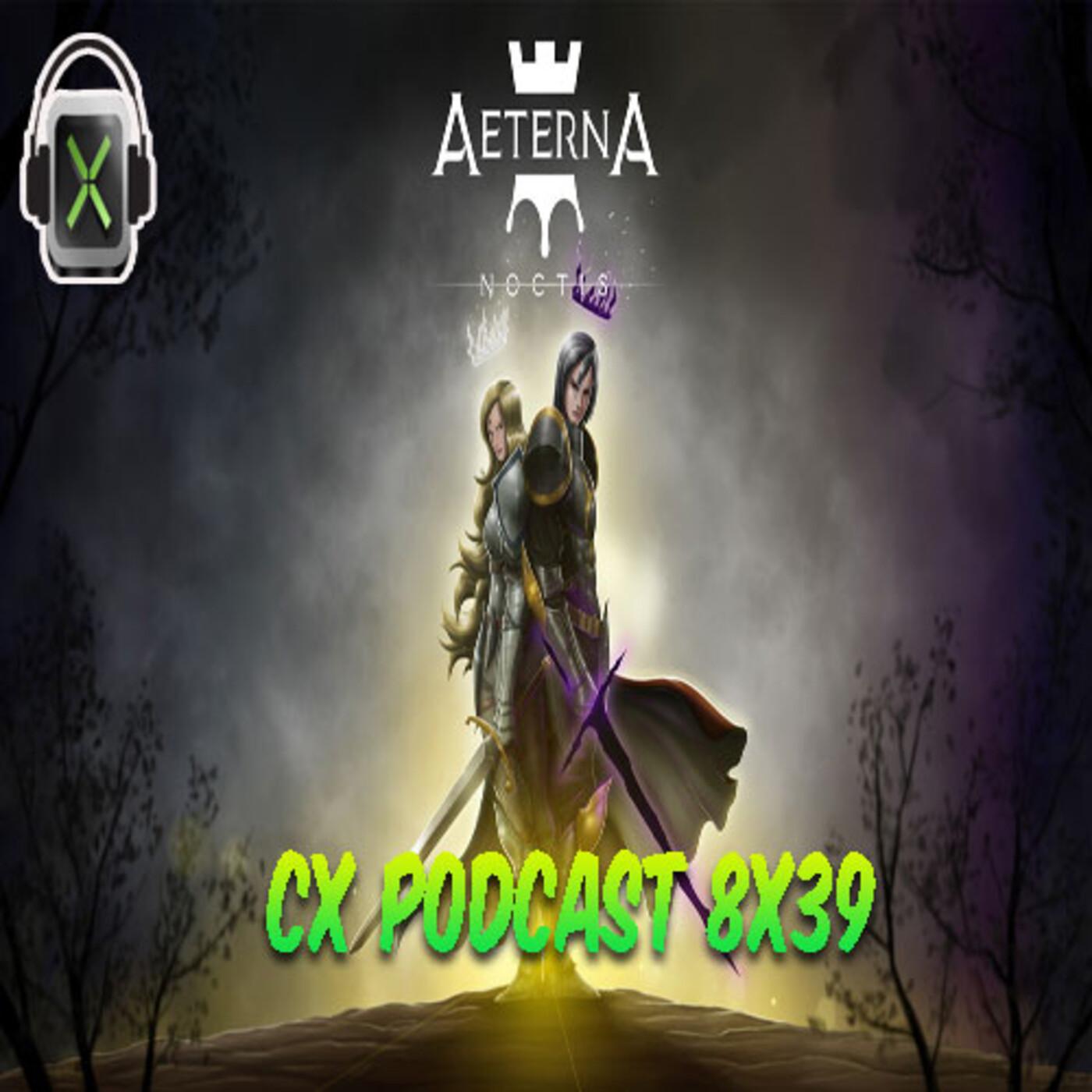 CX Podcast 8x39 I Entrevista con los desarrolladores de Aeterna Noctis