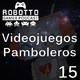 Robotto Gamer Podcast 15 - Videojuegos Pamboleros