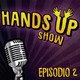 Hands up show s01 ep. 2