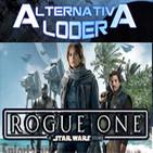 ALTERNATIVA LODER 19 'ROGUE ONE trailer final' 17 octubre 2016