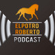 ElPotroRoberto.com #Podcast Episodio #62