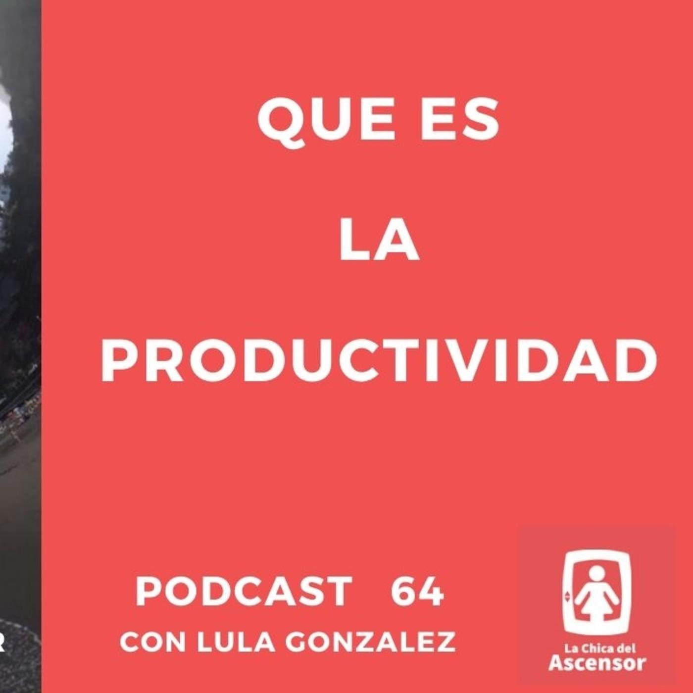 64 - Que es la productividad