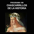 Programa 189: CHASCARRILLOS DE LA HISTORIA