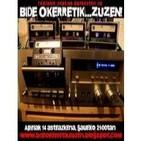 BIDE OKERRETIK.... musika xorta 2