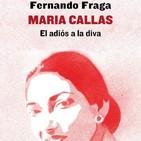 Sinfonía Capital (XLV): 24 de octubre de 2017. Fernando Fraga (autor de 'Maria Callas. El adiós a la diva')
