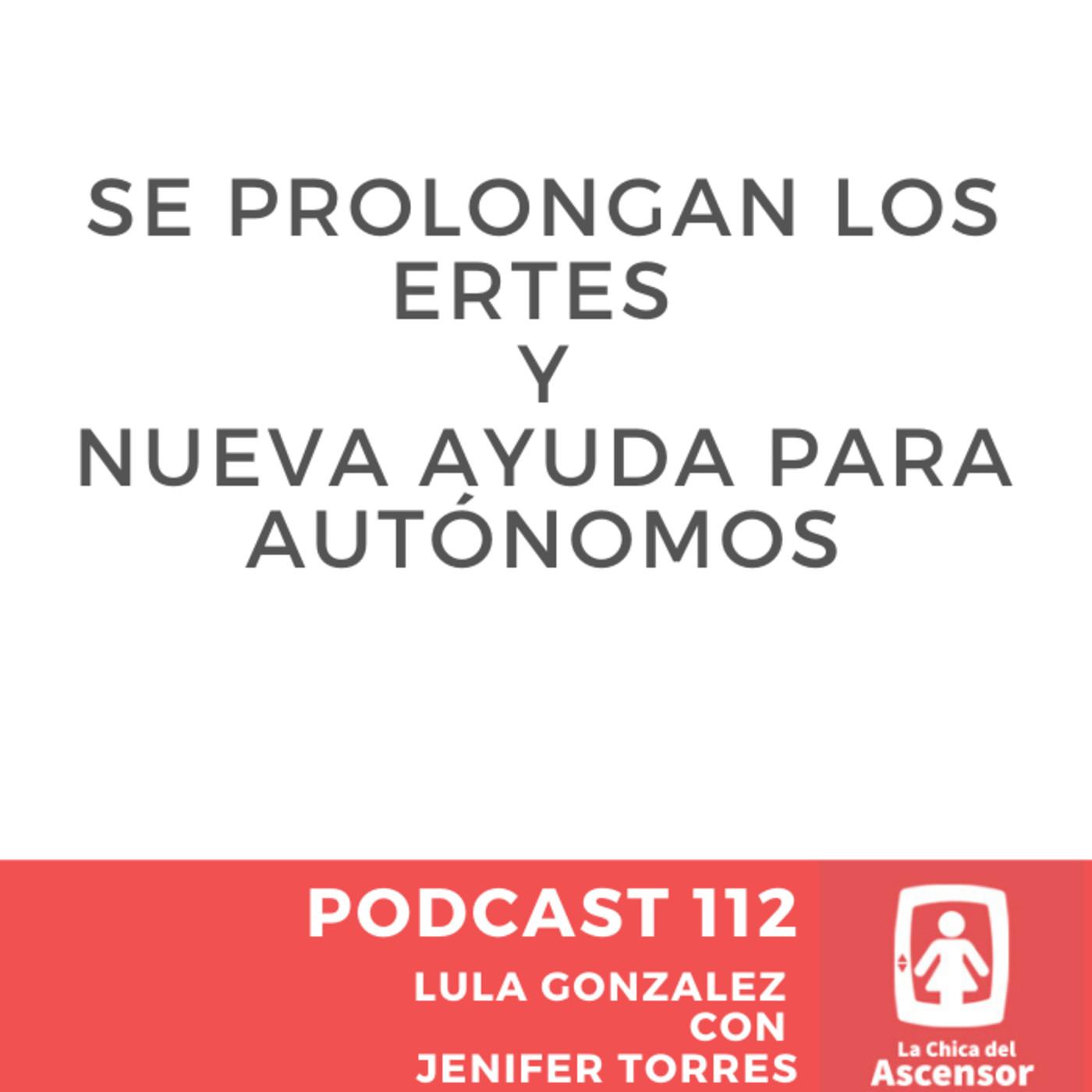 112 - Se prolongan los ERTES y nace una nueva ayuda para autónomos