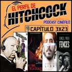 El Perfil de Hitchcock 3x23: Lion, Fences, Ghost world y Al final del la escalera.