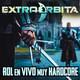 EXTRA ÓRBITA - Rol en Vivo muy Hardcore (abril 2018)