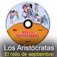 Los Aristócratas - 17 - El rollo de septiembre