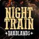 Night Train   Deadlands - Sesion VI