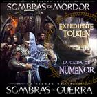 LODE 8x10 –Archivo Ligero– La TIERRA MEDIA: Sombras de Mordor y Sombras de Guerra, La Caída de NÚMENOR (Exp.Tokien)
