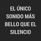 El único sonido más bello que el silencio