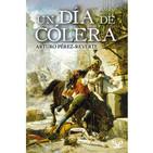 Un día de cólera de Arturo Pérez-Reverte