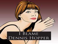 Brad Wyman, Producer – I Blame Dennis Hopper