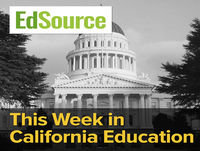 This Week in California Education: Episode 63, June 22, 2018