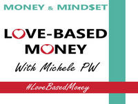 Episode 76 – Kathleen Gage on Love-Based Money with Michele PW