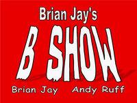 B Show 90- Where's My F'n Chair? or Evolve 105