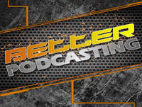 Better Podcasting #132 - What Is Your Podcast Mission?