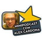MiniPodcast Con Alex Cardona