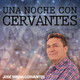 Una noche con Cervantes 21/06/2018 04:00