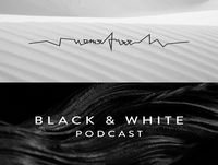 Black & White Podcast / 004 / si?gnal e?rror