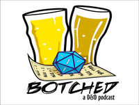 Botched: A D&D Podcast S3 EP27 The Running Of The Ghoulies