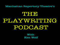 THE PLAYWRITING PODCAST #63 - June 25, 2018