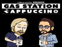 Gas Station Cappuccino - Episode 24