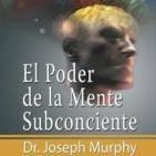 El Poder de La Mente Subconsciente  de Joseph Murp